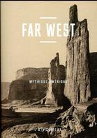 Couverture du livre « Far west ; mythique Amérique » de Loiseaux Olivier aux éditions Bibliotheque Nationale De France