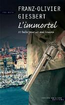 Couverture du livre « L'immortel ; 22 balles pour un seul homme » de Franz-Olivier Giesbert aux éditions Succes Du Livre