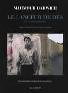 Couverture du livre « Le lanceur de dés et autres poèmes » de Mahmoud Darwich aux éditions Actes Sud