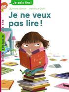 Couverture du livre « Je ne veux pas lire ! » de Quitterie Simon et Herve Le Goff aux éditions Milan