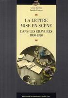 Couverture du livre « La lettre mise en scène ; dans les gravures 1800-1920 » de Daniele Poublan et Cecile Dauphin aux éditions Pu De Rennes