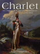 Couverture du livre « Charlet ; aux origines de la légende napoléonienne 1792-1845 » de Collectif aux éditions Giovanangeli