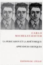 Couverture du livre « Persuasion de la rhétorique et appendices critiques ; coffret 2 volumes » de Carlo Michelstaedter aux éditions Eclat