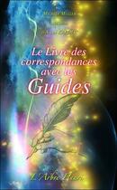Couverture du livre « Le livre des correspondances avec les guides » de Michele Muller aux éditions Arbre Fleuri
