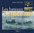 Couverture du livre « Les bateaux de Capbreton et leurs histoires » de Jean Lartigue aux éditions Yago