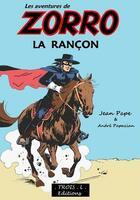 Couverture du livre « Les aventures de Zorro ; la rançon » de Andre Papazian et Jean Pape aux éditions Troisl