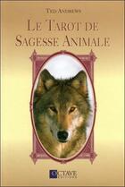 Couverture du livre « Le tarot de sagesse animale » de Ted Andrews aux éditions Octave
