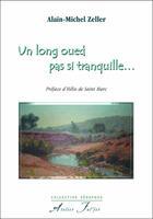 Couverture du livre « Un long oued pas si tranquille... » de Alain-Michel Zeller aux éditions Atelier Fol'fer