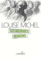 Couverture du livre « Les microbes humains » de Louise Michel aux éditions Serpent A Plumes Editions