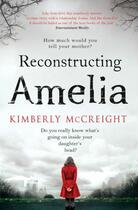 Couverture du livre « Reconstructing Amelia » de Kimberly Mccreight aux éditions Simon And Schuster Uk