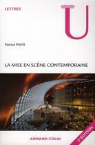 Couverture du livre « La mise en scène contemporaine ; origines, tendances, perspectives (2e édition) » de Patrice Pavis aux éditions Armand Colin