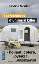 Couverture du livre « Les vacances d'un serial killer » de Nadine Monfils aux éditions Pocket