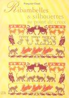 Couverture du livre « Ribambelles Et Silhouettes Au Point De Croix » de Francoise Clozel aux éditions Le Temps Apprivoise