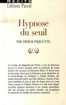 Couverture du livre « Hypnose du seuil » de Didier Paquette aux éditions Pascal
