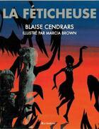 Couverture du livre « La féticheuse » de Blaise Cendrars et Marcia Brown aux éditions Editions Du Genevrier