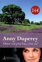 Couverture du livre « Allons voir plus loin, veux-tu ? » de Anny Duperey aux éditions Les Editions Retrouvees