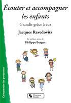 Couverture du livre « Écouter et accompagner les enfants » de Jacques Ravedovitz aux éditions Chronique Sociale