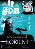 Couverture du livre « Ar bed all ; le club de l'au-delà T.11 ; le sous-marinier de Lorient » de Hugues Mahoas et Yann Tatibouet aux éditions Beluga