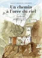 Couverture du livre « Un chemin à l'orée du ciel » de Olga De Turckheim et Arnaud De Turckheim aux éditions Actes Sud