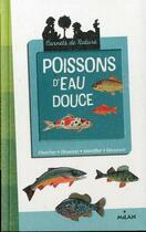 Couverture du livre « Poissons d'eau douce » de Pascal Robin et Patrick Louisy aux éditions Milan