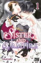 Couverture du livre « Sister and vampire T.1 » de Akatsuki aux éditions Pika