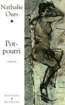 Couverture du livre « Pot-Pourri » de Nathalie Ours aux éditions Blanche