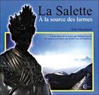 Couverture du livre « Salette - a la source des larmes » de Eric Marchand aux éditions Clc Editions