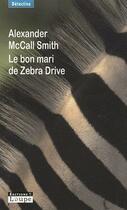 Couverture du livre « Le bon mari de Zebra Drive » de Alexander Mccall Smith aux éditions Editions De La Loupe