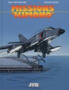 Couverture du livre « Missions Kimono T.1 ; missions « Kimono » » de Jean-Yves Brouard et Francis Nicole aux éditions Jyb Aventures
