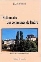 Couverture du livre « Dictionnaire des communes de l'indre » de Jean Faucheux aux éditions Paumule