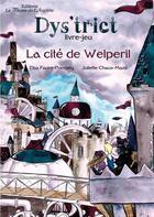 Couverture du livre « La cité de Welperil » de Faure-Pompey Elsa et Juliette Maze-Chaux aux éditions La Plume De L'argilete