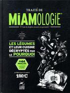 Couverture du livre « Traite de miamologie legumes » de Stephan Lagorce aux éditions Thermostat 6