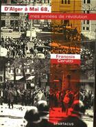 Couverture du livre « D'Alger à mai 68 » de Francois Cerutti aux éditions Spartacus