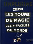Couverture du livre « Simplissime ; les tours de magie les + faciles du monde » de Proust et Magic Mayol aux éditions Hachette Enfants
