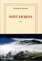 Couverture du livre « Saint Jacques » de Benedicte Belpois aux éditions Gallimard