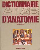 Couverture du livre « Dictionnaire Atlas D'Anatomie T.1 A A F » de Pierre Kamina aux éditions Maloine