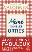 Couverture du livre « Mémé dans les orties » de Aurelie Valognes aux éditions Lgf