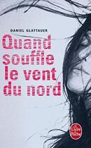 Couverture du livre « Quand souffle le vent du nord » de Daniel Glattauer aux éditions Lgf