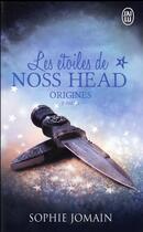 Couverture du livre « Les étoiles de Noss Head T.5 ; origines t.2 » de Sophie Jomain aux éditions J'ai Lu