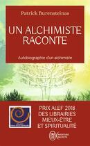 Couverture du livre « Un alchimiste raconte ; autobiographie d'un alchimiste » de Patrick Burensteinas aux éditions J'ai Lu
