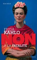 Couverture du livre « Frida Kahlo : non à la fatalité du handicap » de Francois Roca et Elsa Solal aux éditions Actes Sud Junior