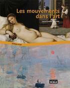 Couverture du livre « Les mouvements dans l'art » de Laure-Caroline Semmer aux éditions Scala