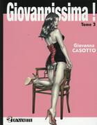 Couverture du livre « Giovannissima ! t.3 » de Giovanna Casotto aux éditions Dynamite