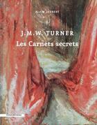 Couverture du livre « J.M.W. Turner ; les carnets secrets » de Alain Jaubert aux éditions Cohen Et Cohen
