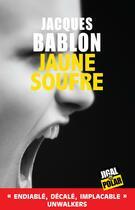 Couverture du livre « Jaune soufre » de Jacques Bablon aux éditions Jigal