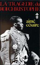 Couverture du livre « La tragédie du roi Christophe » de Aime Cesaire aux éditions Presence Africaine