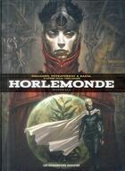 Couverture du livre « Horlemonde ; intégrale » de Cedric Peyravernay et Jean Bazal et Patrick Galliano aux éditions Humanoides Associes