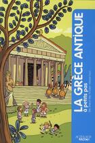 Couverture du livre « A PETITS PAS ; la Grèce antique » de Vincent Caut et Eric Teyssier et Eric Dars aux éditions Actes Sud Junior
