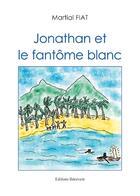 Couverture du livre « Jonathan et le fantôme blanc » de Martial Fiat aux éditions Benevent