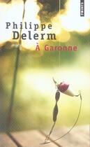 Couverture du livre « à Garonne » de Philippe Delerm aux éditions Points